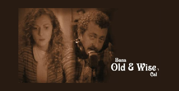 Bana Old and Wise'ı Çal